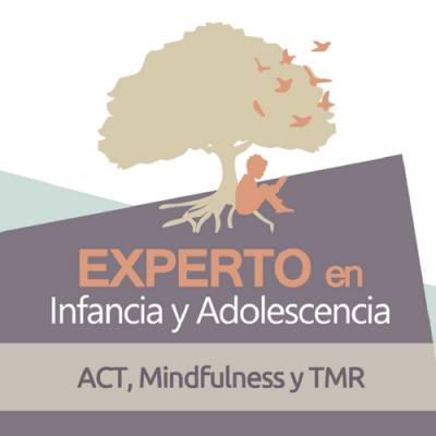 Experto en Infancia y Adolescencia ACT,Mindfulness y TMR